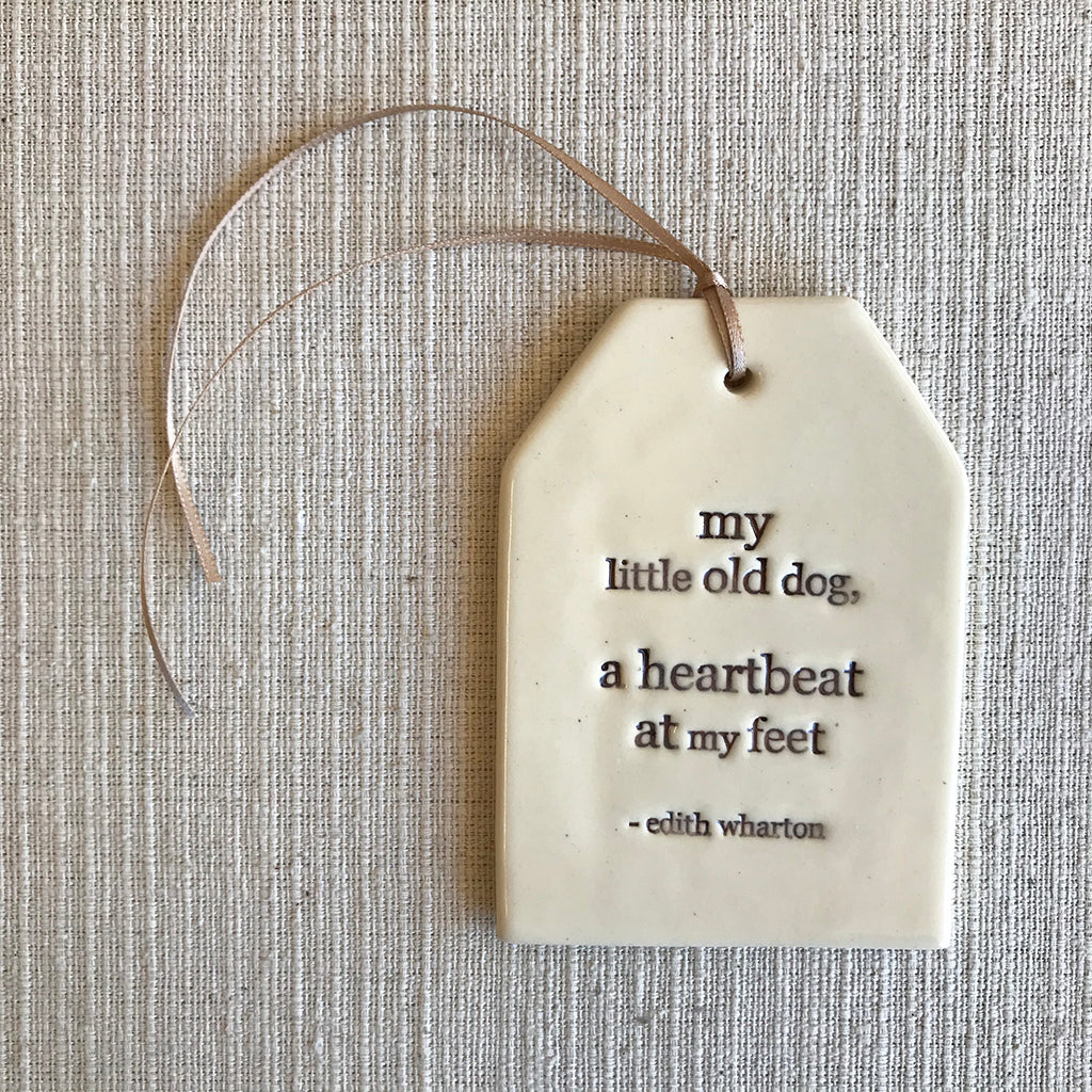 Ceramic Quote Tag / my little old dog..
