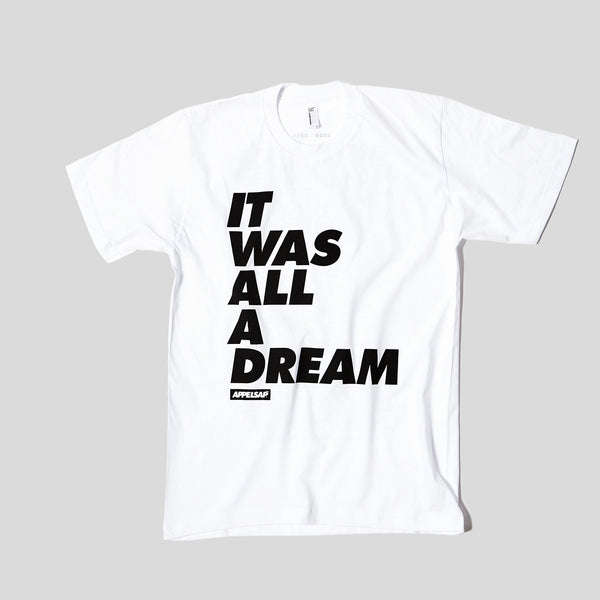 It Was All A Dream - T-Shirt White