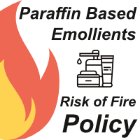 Paraffin Based Emollients - Risk of Fire Policy