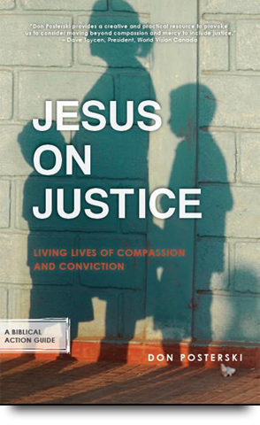 Jesus on Justice Don Posterski World Vision
