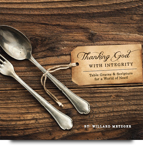 Thanking God With Integrity Willard Metzger World Vision