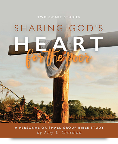 Sharing God's Heart for the Poor Amy Sherman World Vision