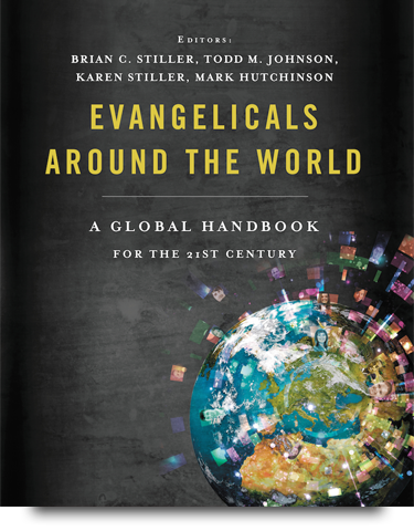 Evangelicals Around the World: A Global Handbook for the 21st Century
