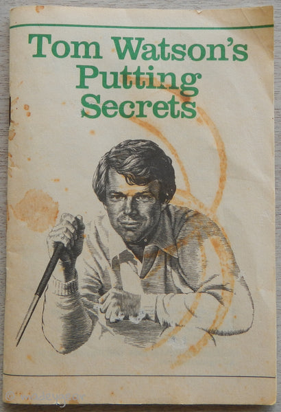 1984 Golf Digest Booklet Tom Watson's Putting Secrets