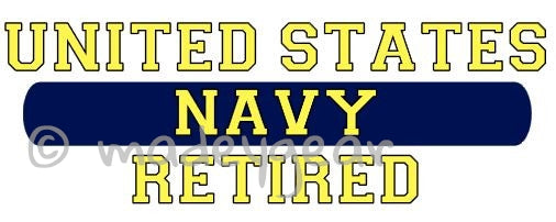 Car Window UV Protected Vinyl Decal Sticker-  Military- Navy Retired