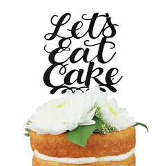Let's Eat Cake Topper Alexis Mattox Made in the USA
