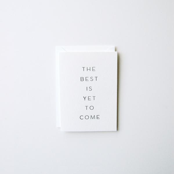 Best is yet to come Card | In Haus Press
