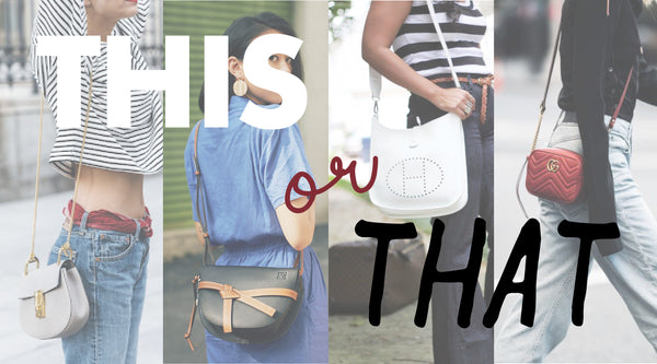 THIS OR THAT: BATTLE OF THE ULTIMATE CROSSBODY BAGS