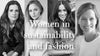 International Women's Day Edition: Women in sustainability and fashion