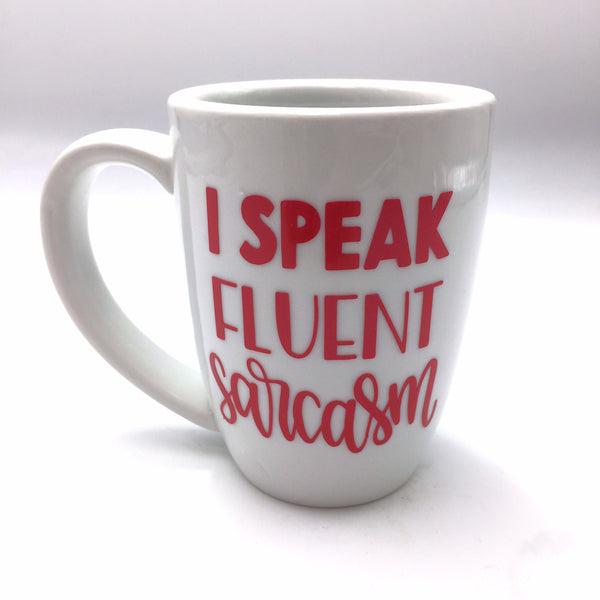 'I speak fluent Sarcasm' mug