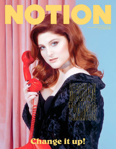 Notion Magazine Issue 87. Meghan Trainor cover. Hesper Fox exclusive Carnival print Luna sleep shirt.