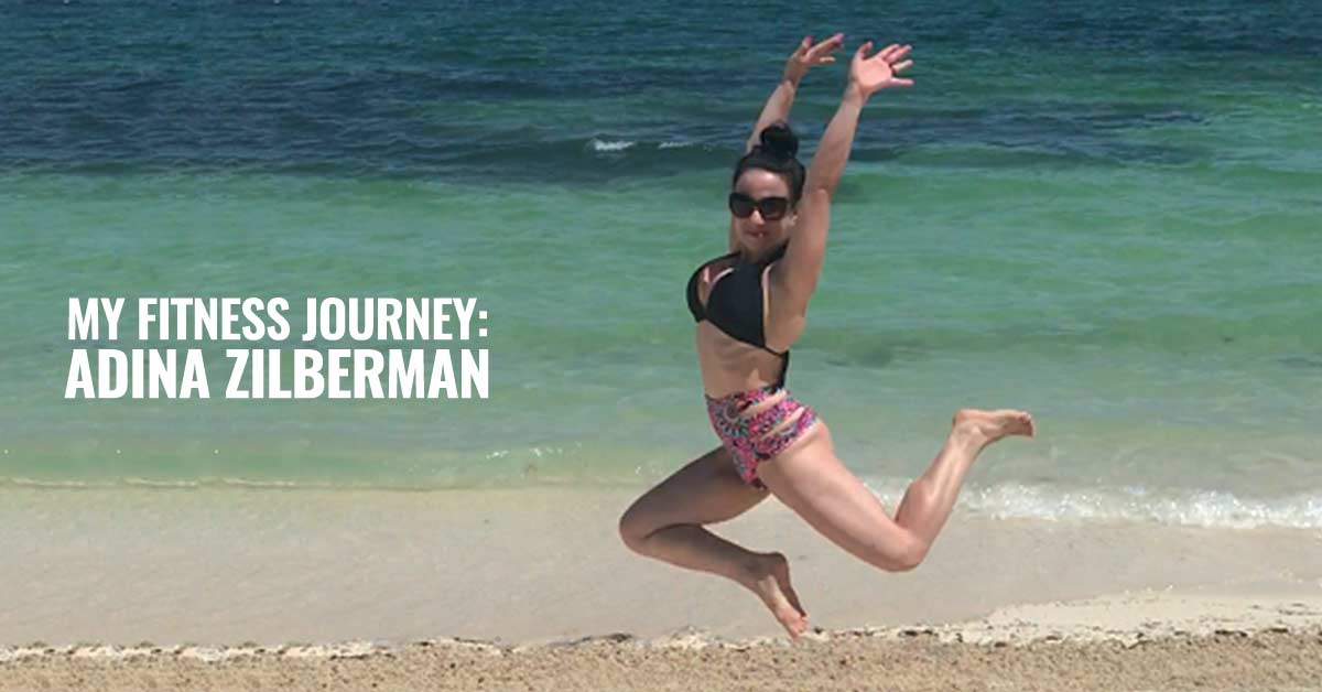 My Fitness Journey: Adina Zilberman