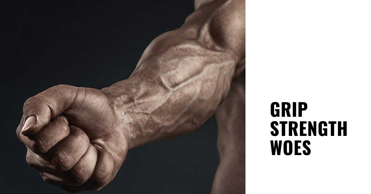 Grip Strength Woes