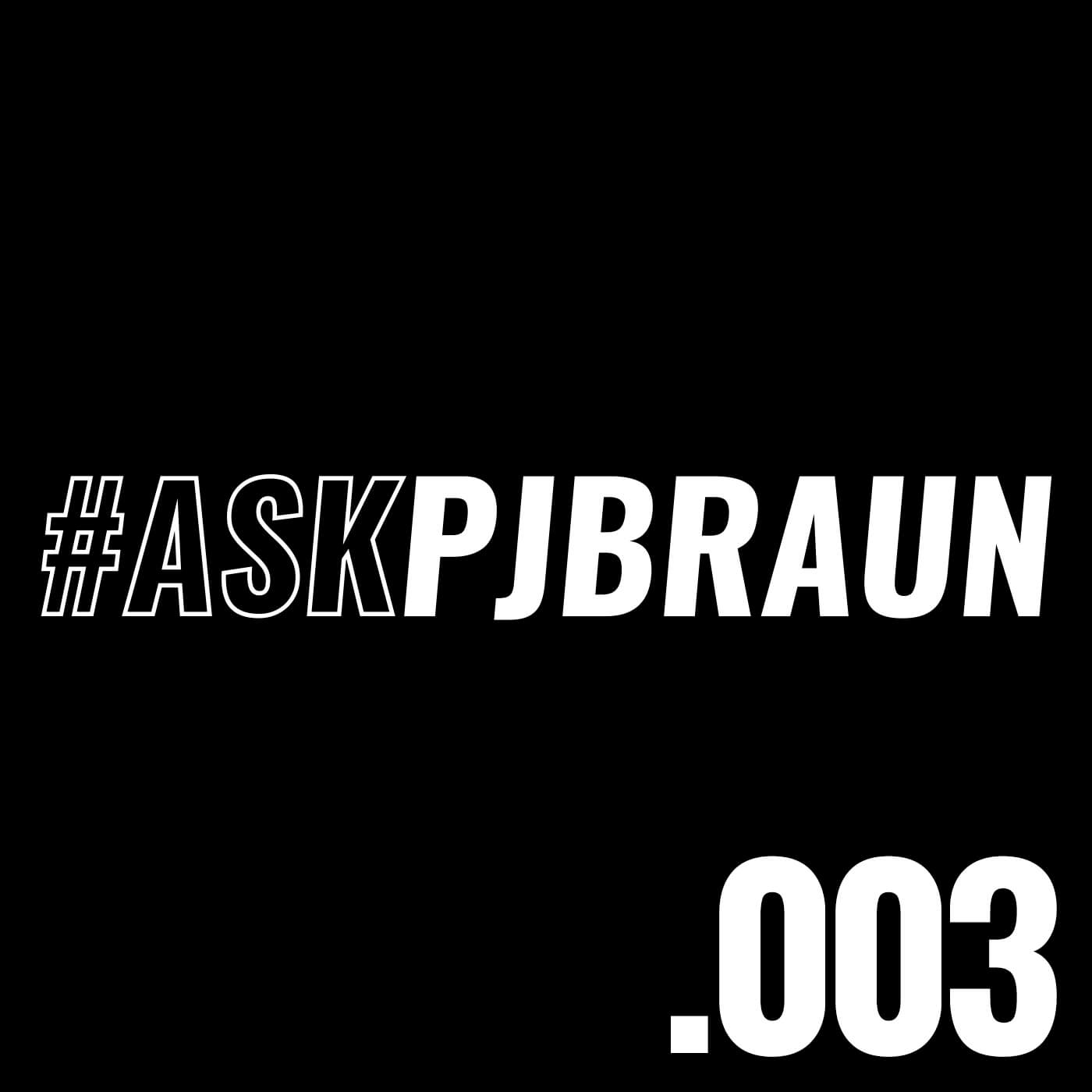 #AskPjBraun Podcast Episode 3