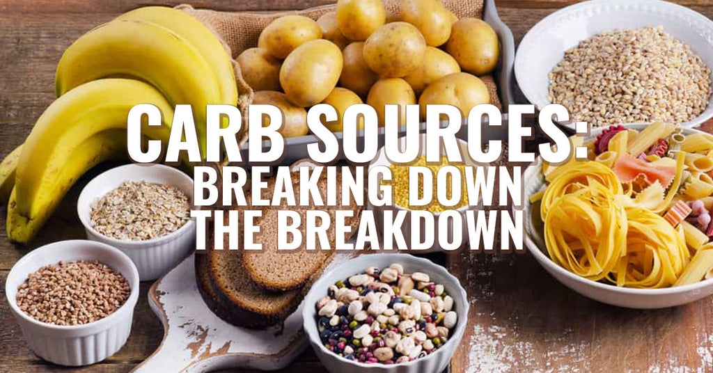 Carb Sources: Breaking Down the Breakdown