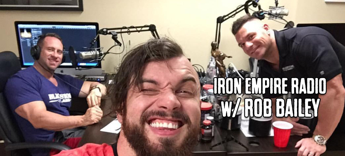 Iron Empire Radio - Episode #3 w/ Rob Bailey