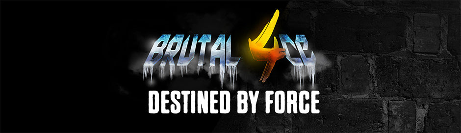 Brutal 4ce - Destined By Force Banner