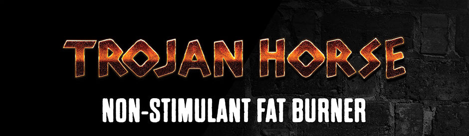 Trojan Horse | Blackstone Labs | Non Stimulant Fat Burner Supplement Banner