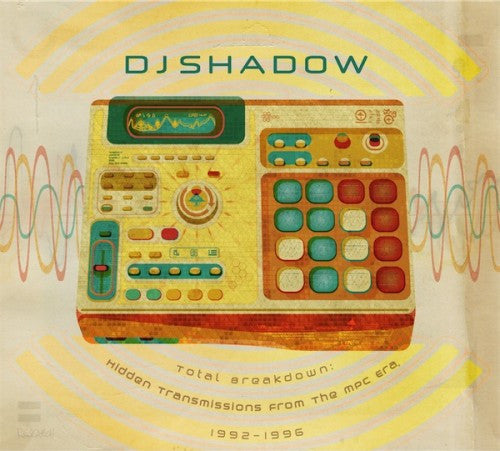 DJ Shadow - Total Breakdown: Hidden Transmissions From The MPC Era, 1992-1996 (12