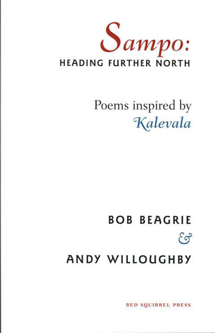 SAMPO: HEADING FURTHER NORTH (RED SQUIRREL PRESS)