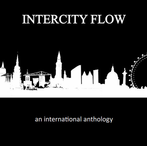 INTERCITY FLOW: AN INTERNATIONAL ANTHOLOGY