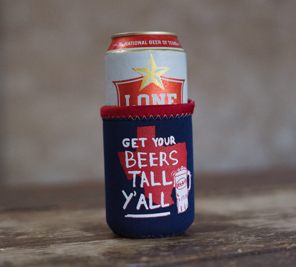Get Your Beers Tall Y'all - Koozie!