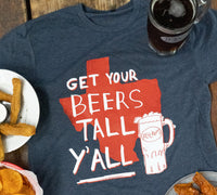 Get Your Beers Tall Y'all - Tee