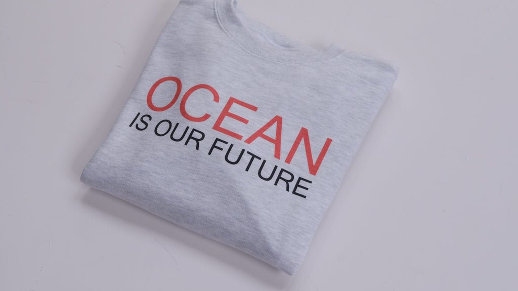 Sweat OCEAN IS OUR FUTURE