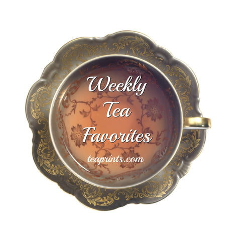 Weekly Tea Favorites - May 6, 2016