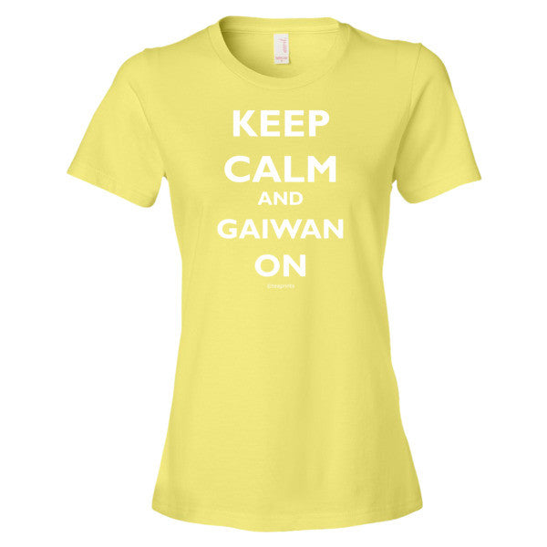 Keep Calm and Gaiwan On T-Shirt - Women's