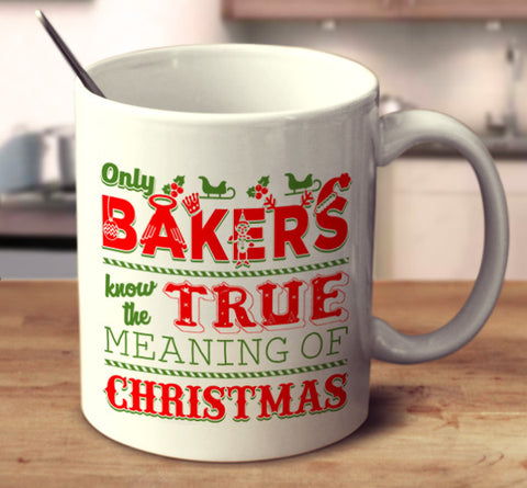 Only Bakers Know The True Meaning Of Christmas