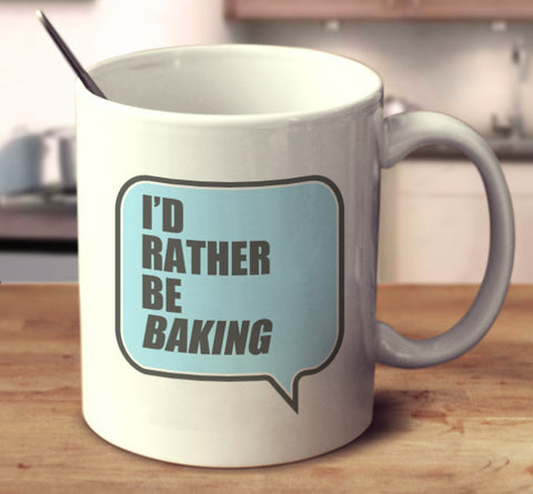 I'd Rather Be Baking
