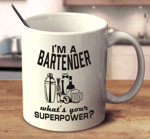 I'm A Bartender What's Your Superpower?