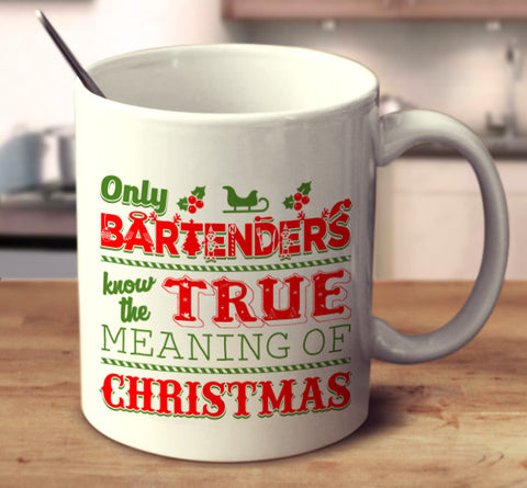 Only Bartenders Know The True Meaning Of Christmas