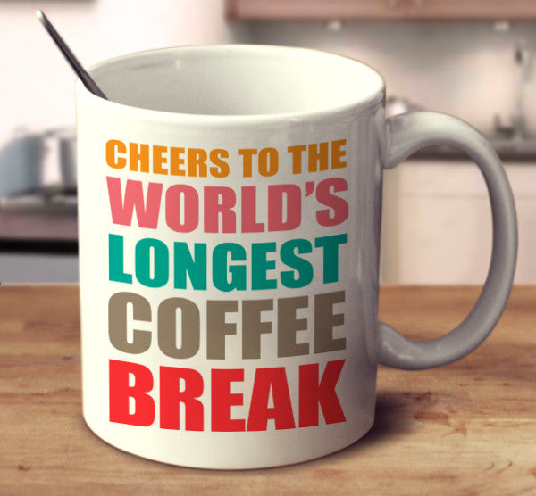 Cheers To The World's Longest Coffee Break