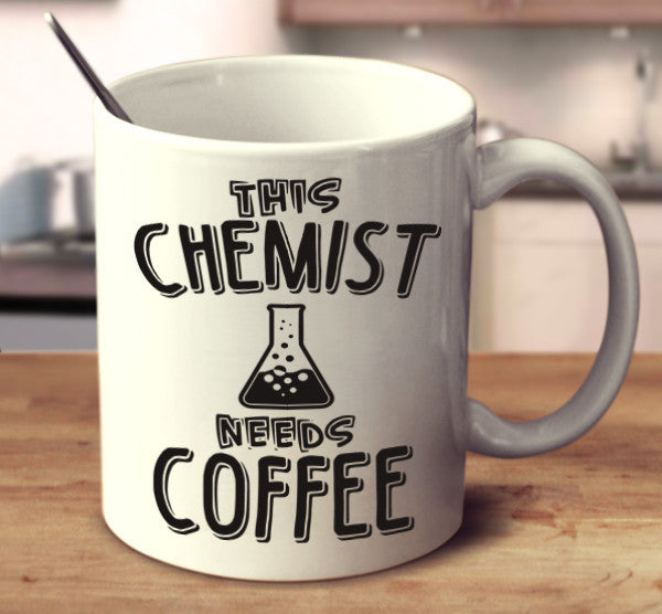 This Chemist Needs Coffee