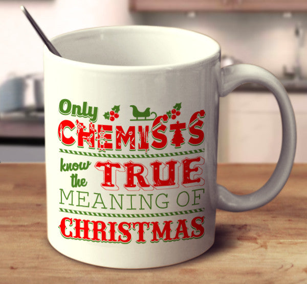 Only Chemists Know The True Meaning Of Christmas