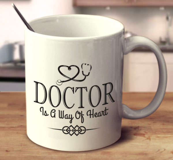 Doctor Is A Way Of Heart