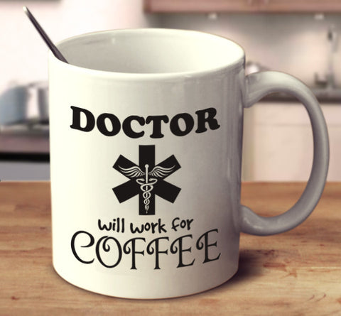 Doctor Will Work For Coffee