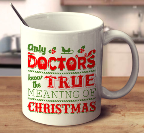 Only Doctors Know The True Meaning Of Christmas