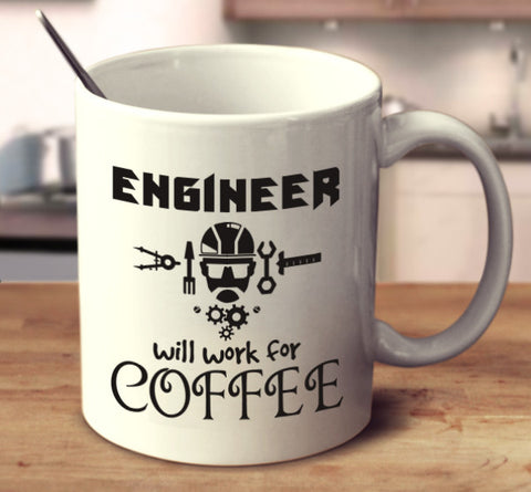 Engineer Will Work For Coffee