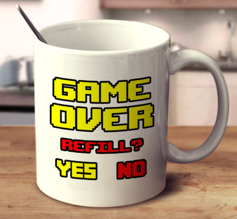 GAME OVER Refill? *Yes No