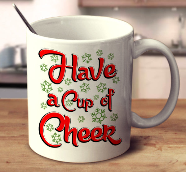 Have A Cup Of Cheer