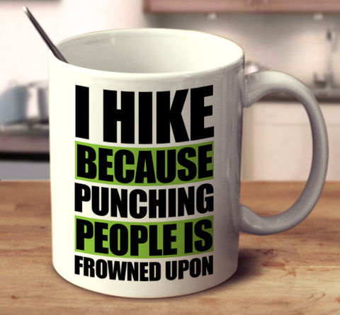 I Hike Because Punching People is Frowned Upon
