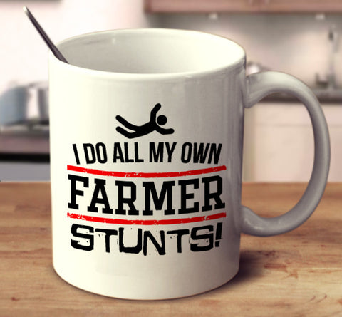 I Do All My Own Farmer Stunts