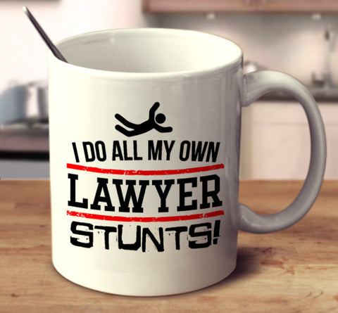 I Do All My Own Lawyer Stunts