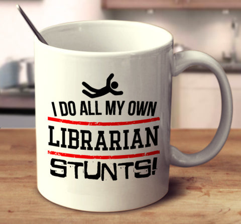 I Do All My Own Librarian Stunts