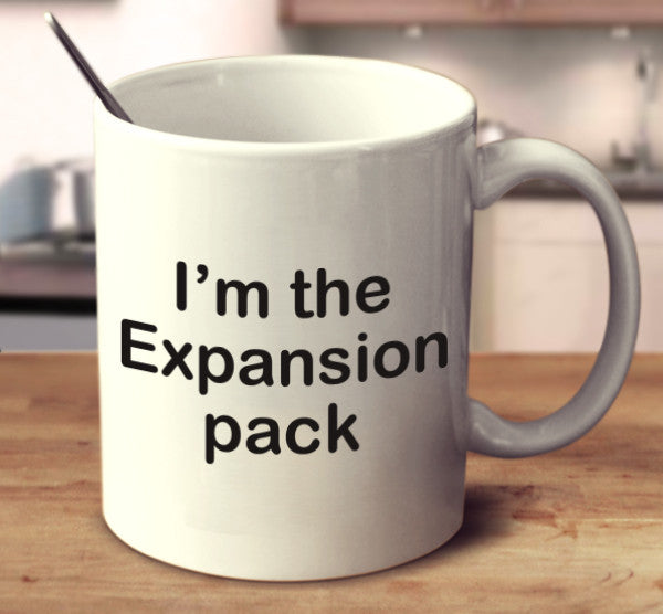 I'm The Expansion Pack