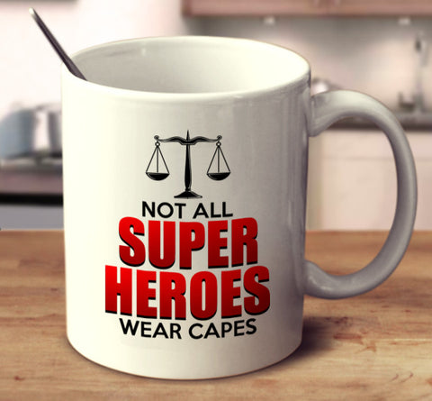 Not All Superheroes Wear Capes-Lawyer