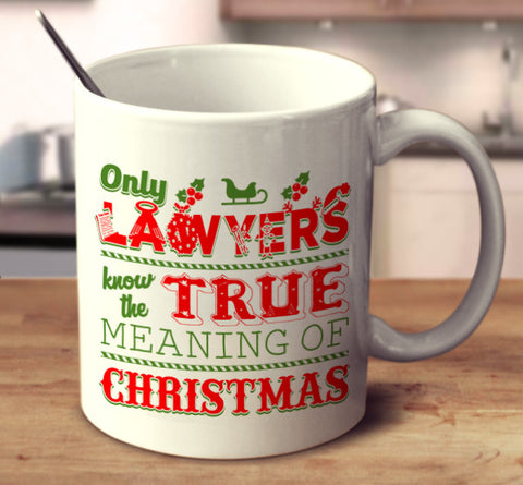 Only Lawyers Know The True Meaning Of Christmas